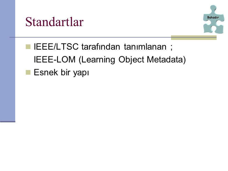 Standartlar IEEE/LTSC tarafından tanımlanan ;