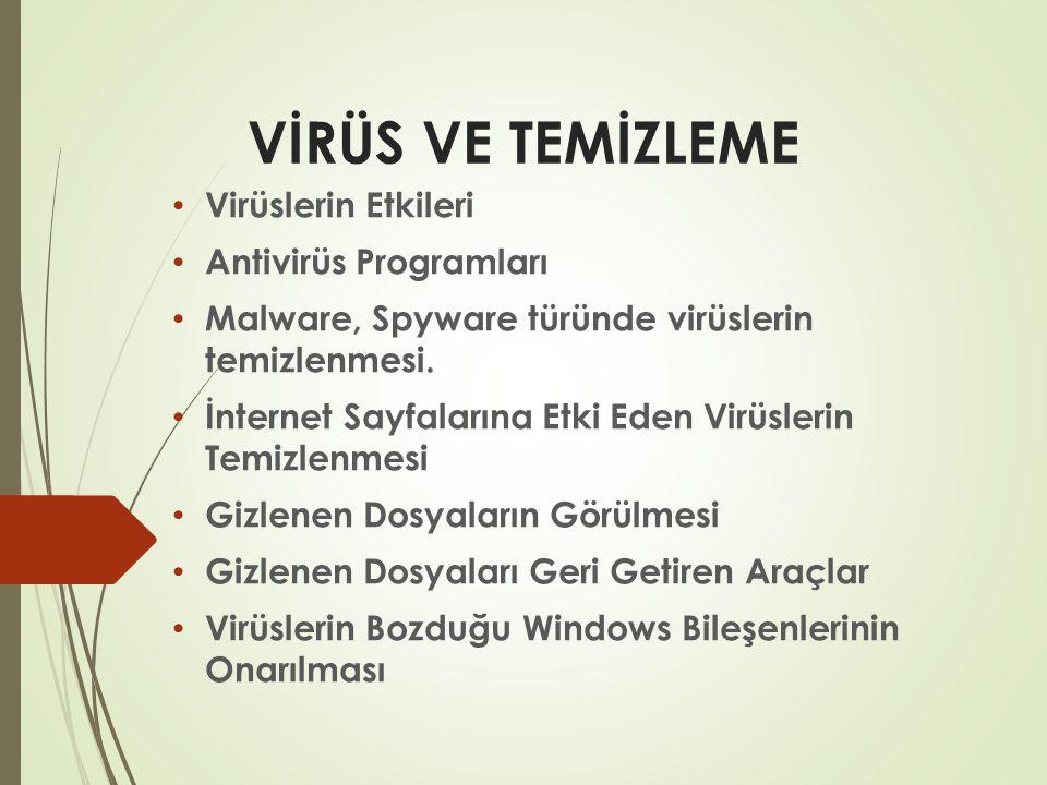 VİRÜS VE TEMİZLEME Virüslerin Etkileri Antivirüs Programları