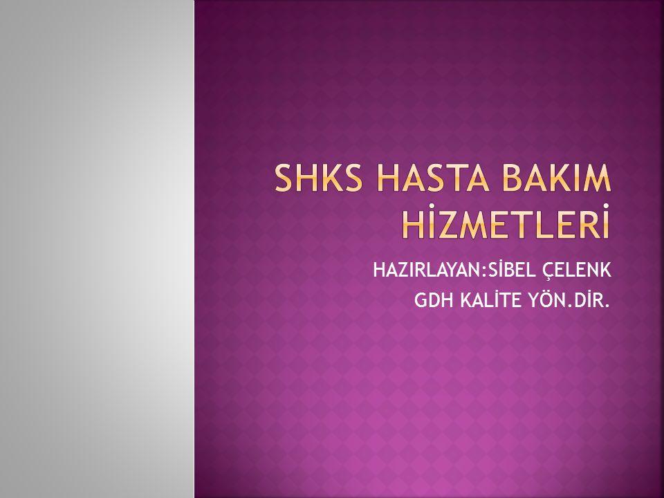 SHKS HASTA BAKIM HİZMETLERİ
