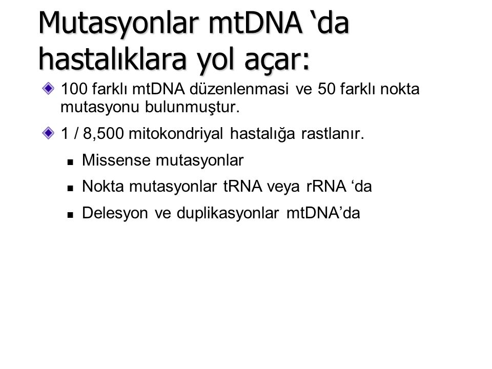 Mutasyonlar mtDNA 'da hastalıklara yol açar:
