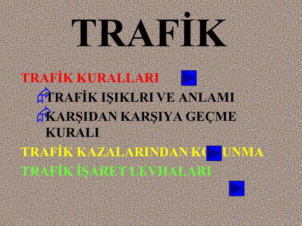 TRAFİK TRAFİK KURALLARI TRAFİK IŞIKLRI VE ANLAMI
