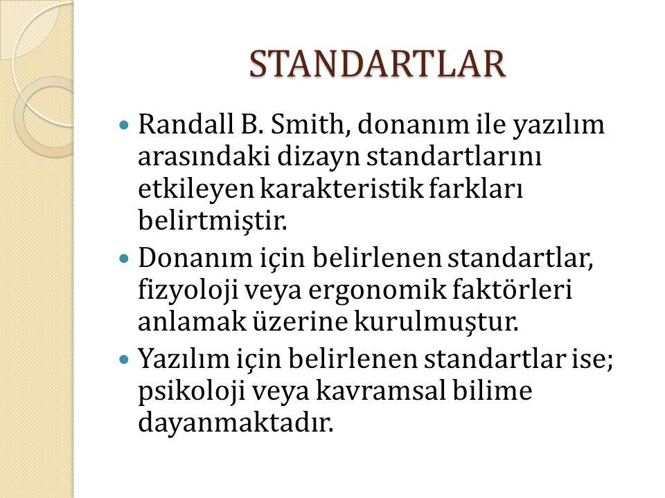 STANDARTLAR Randall B. Smith, donanım ile yazılım arasındaki dizayn standartlarını etkileyen karakteristik farkları belirtmiştir.