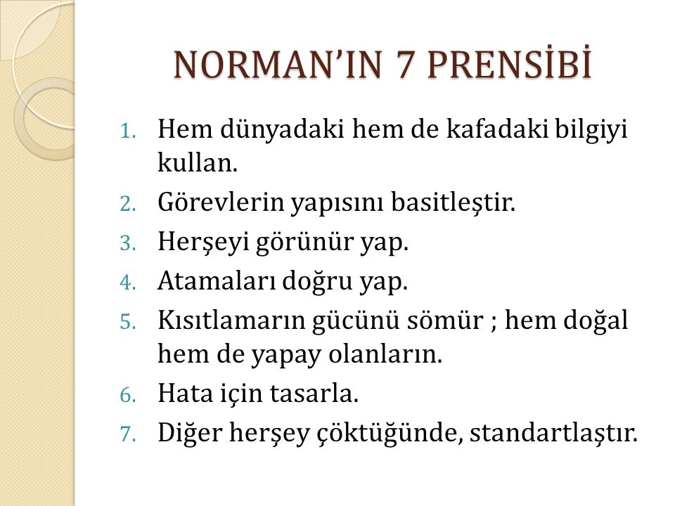 NORMAN'IN 7 PRENSİBİ Hem dünyadaki hem de kafadaki bilgiyi kullan.