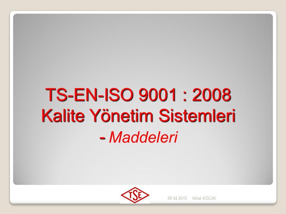 TS-EN-ISO 9001 : 2008 Kalite Yönetim Sistemleri - Maddeleri