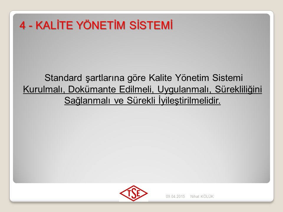 Standard şartlarına göre Kalite Yönetim Sistemi