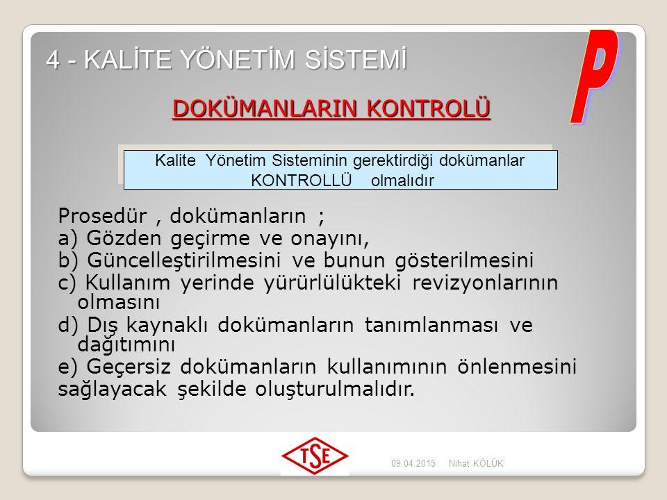 P 4 - KALİTE YÖNETİM SİSTEMİ DOKÜMANLARIN KONTROLÜ