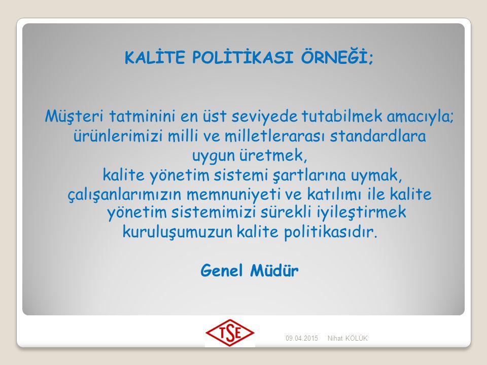 KALİTE POLİTİKASI ÖRNEĞİ;