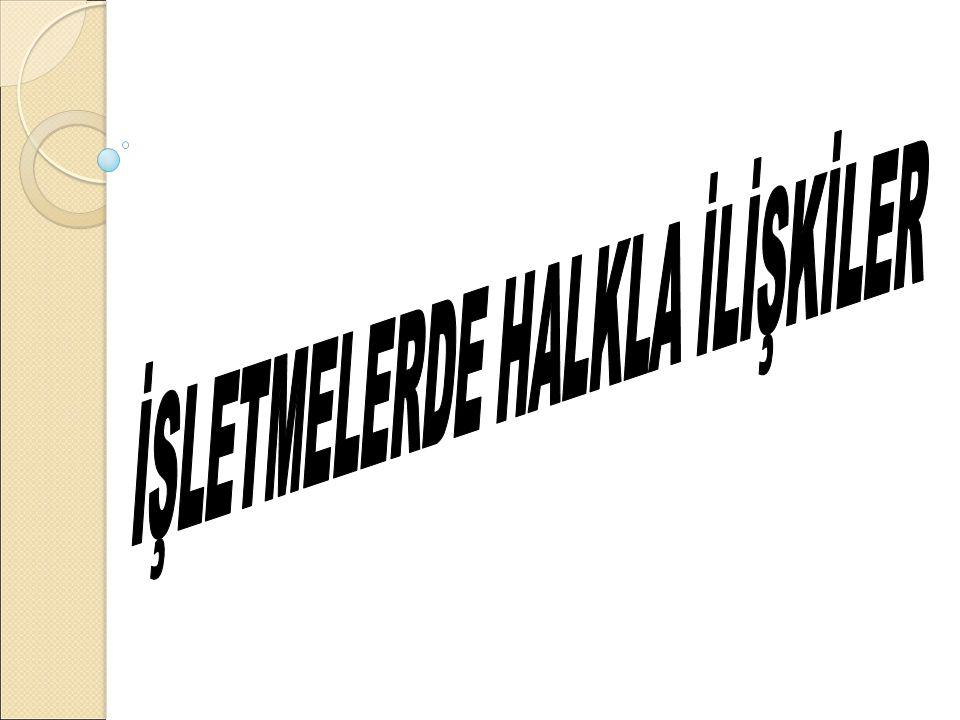 İŞLETMELERDE HALKLA İLİŞKİLER