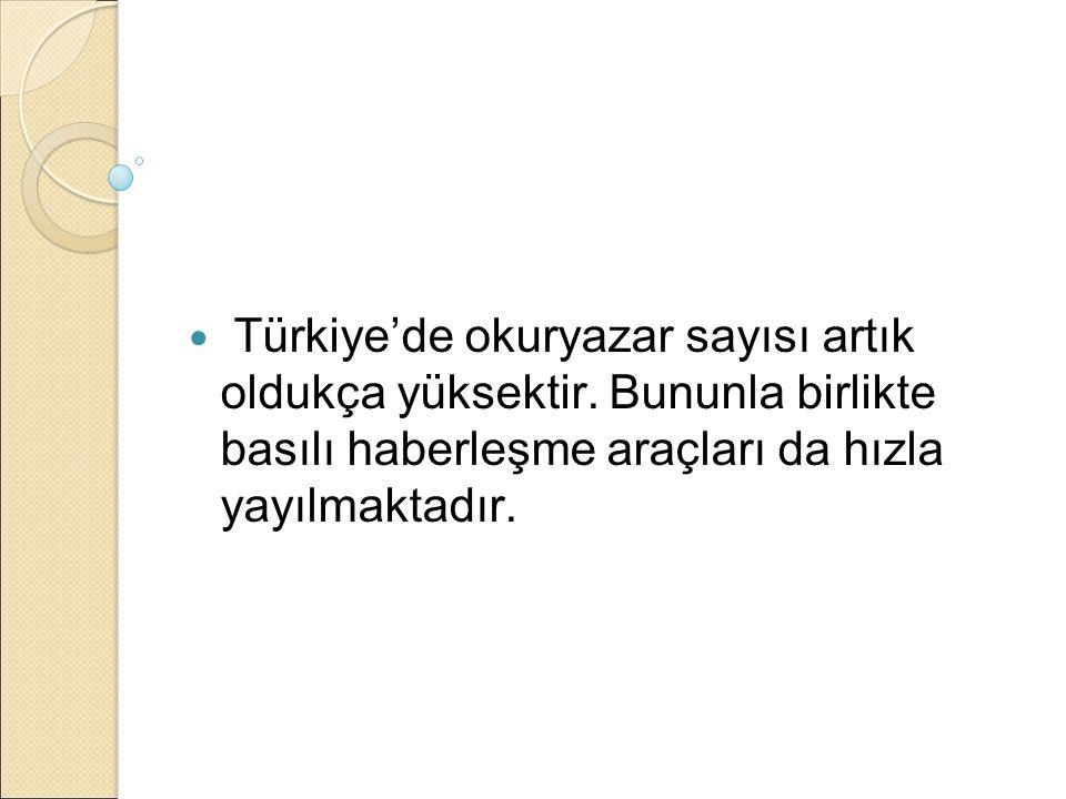 Türkiye'de okuryazar sayısı artık oldukça yüksektir