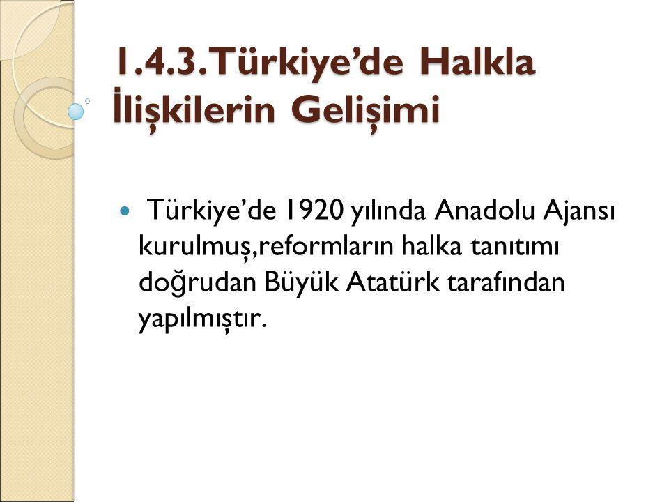 1.4.3.Türkiye'de Halkla İlişkilerin Gelişimi