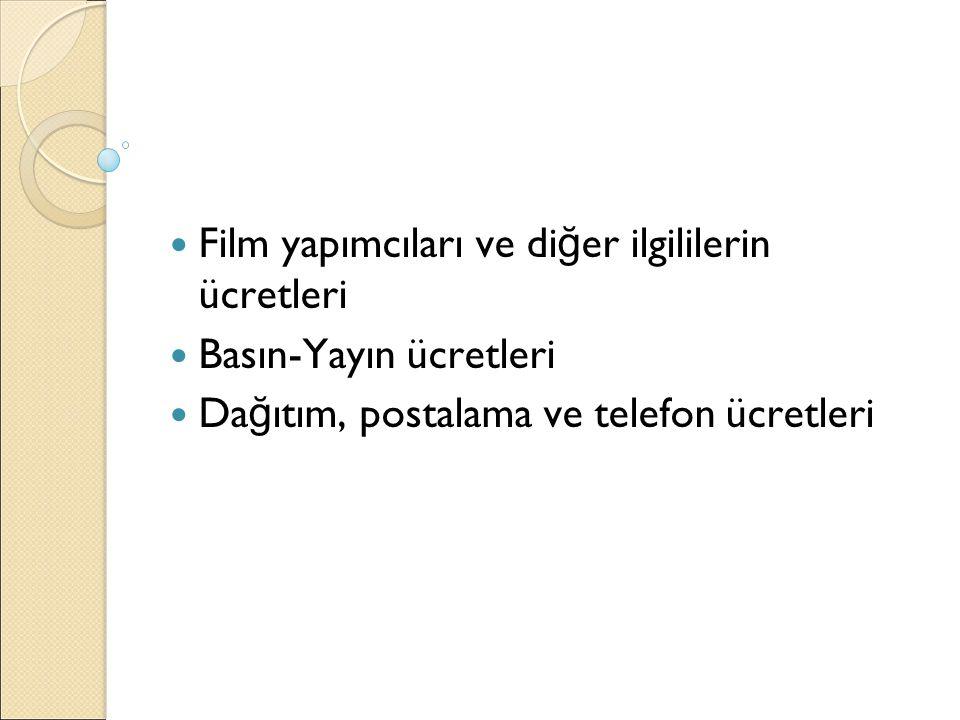 Film yapımcıları ve diğer ilgililerin ücretleri