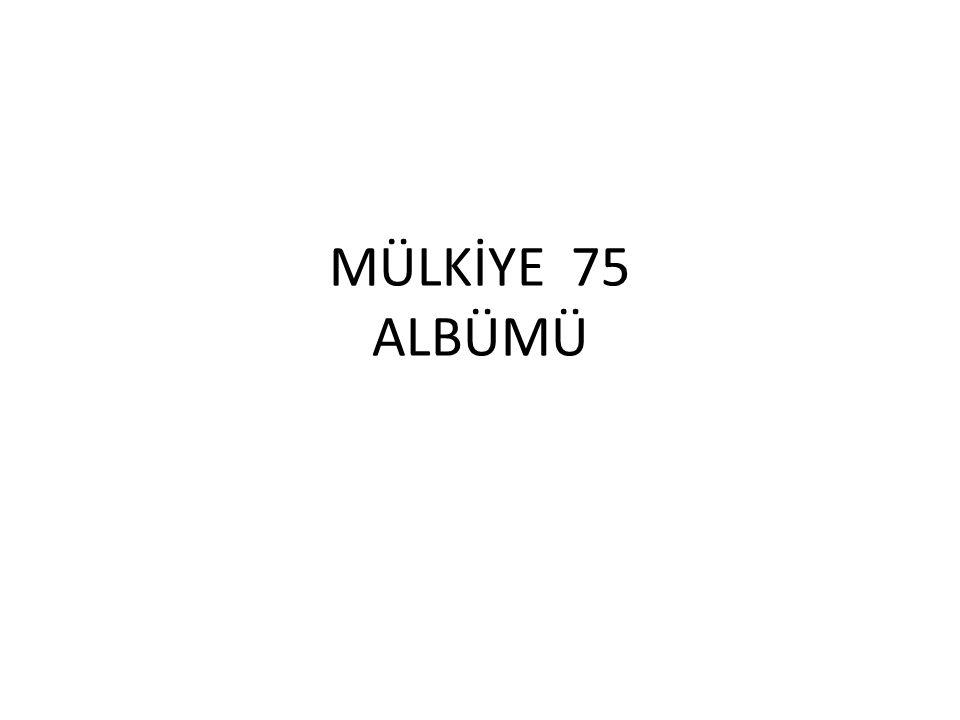 MÜLKİYE 75 ALBÜMÜ