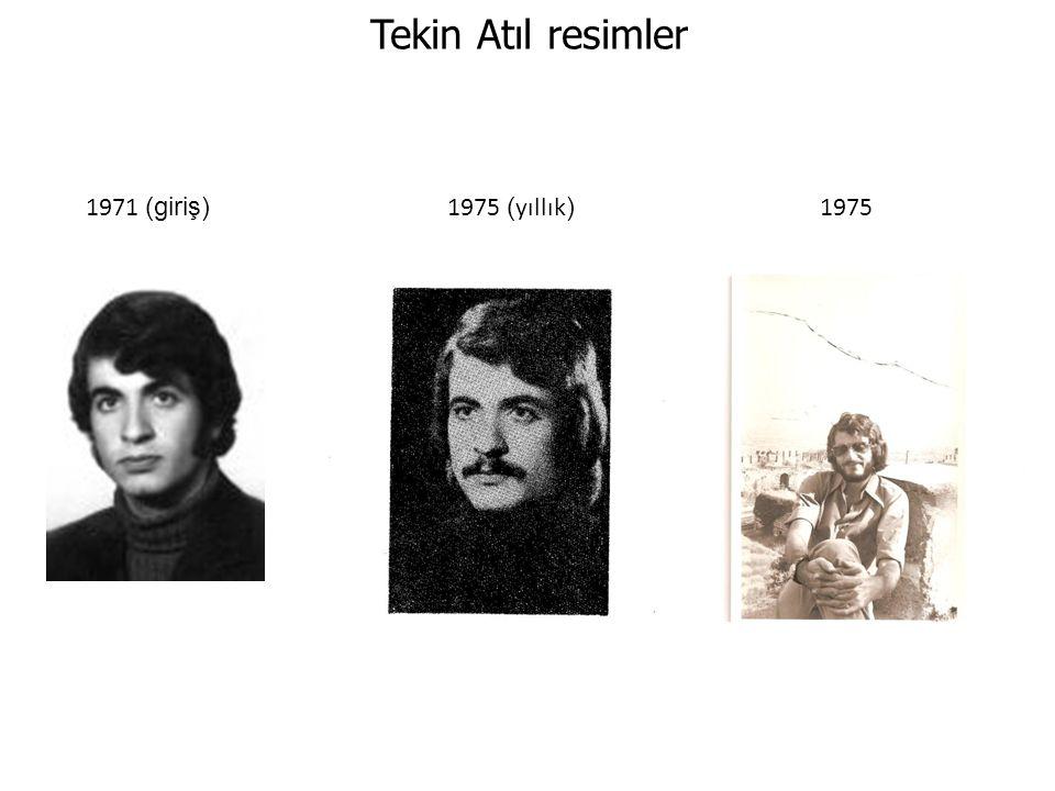 Tekin Atıl resimler 1971 (giriş) 1975 (yıllık) 1975.