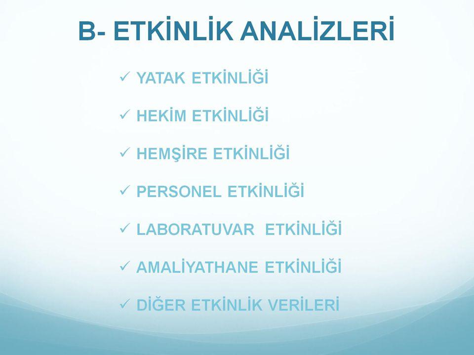 B- ETKİNLİK ANALİZLERİ