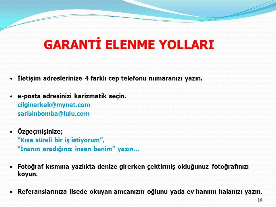 GARANTİ ELENME YOLLARI