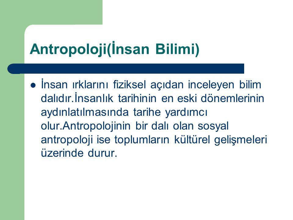 Antropoloji(İnsan Bilimi)