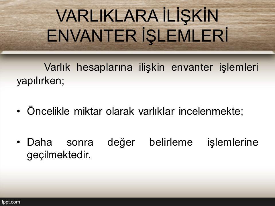 VARLIKLARA İLİŞKİN ENVANTER İŞLEMLERİ
