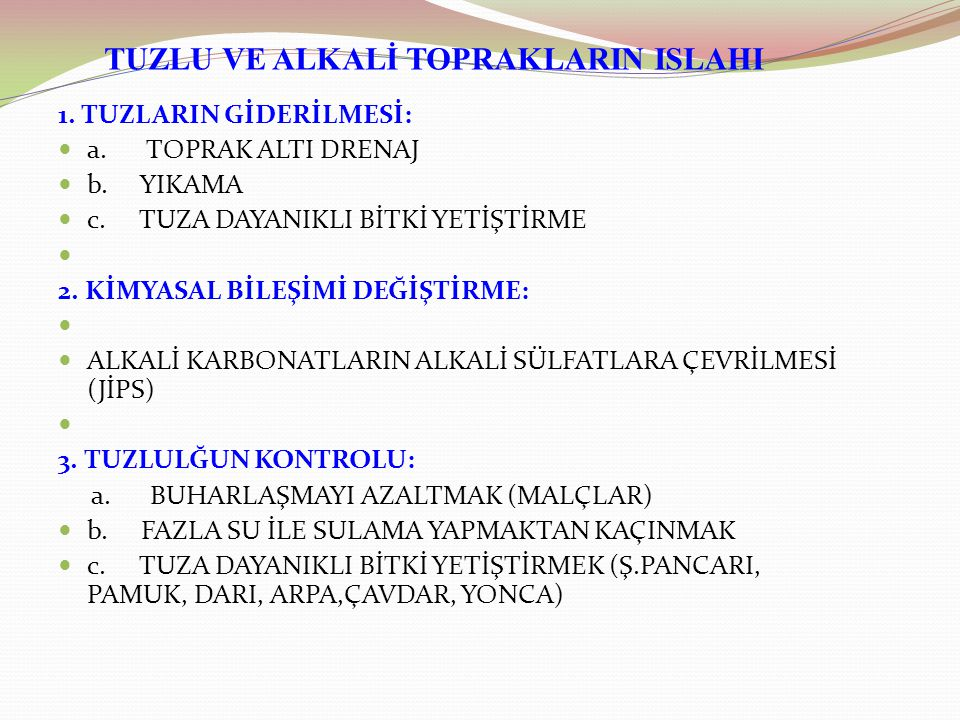 TUZLU VE ALKALİ TOPRAKLARIN ISLAHI