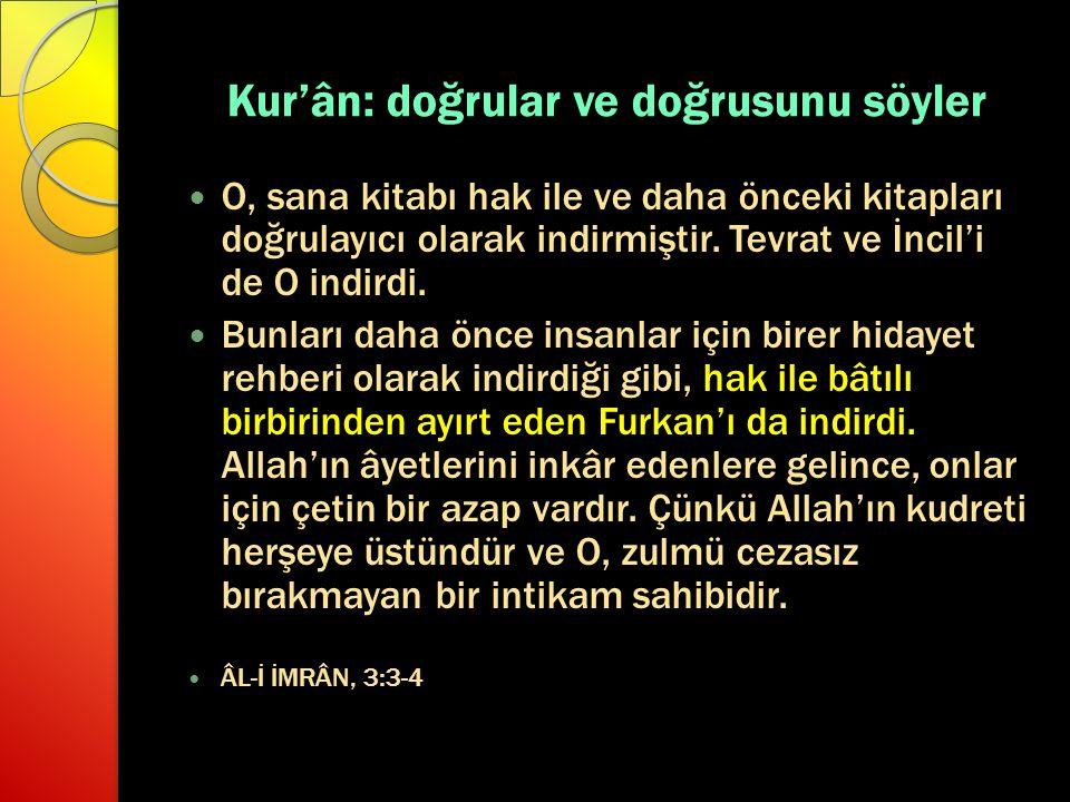 Kur'ân: doğrular ve doğrusunu söyler