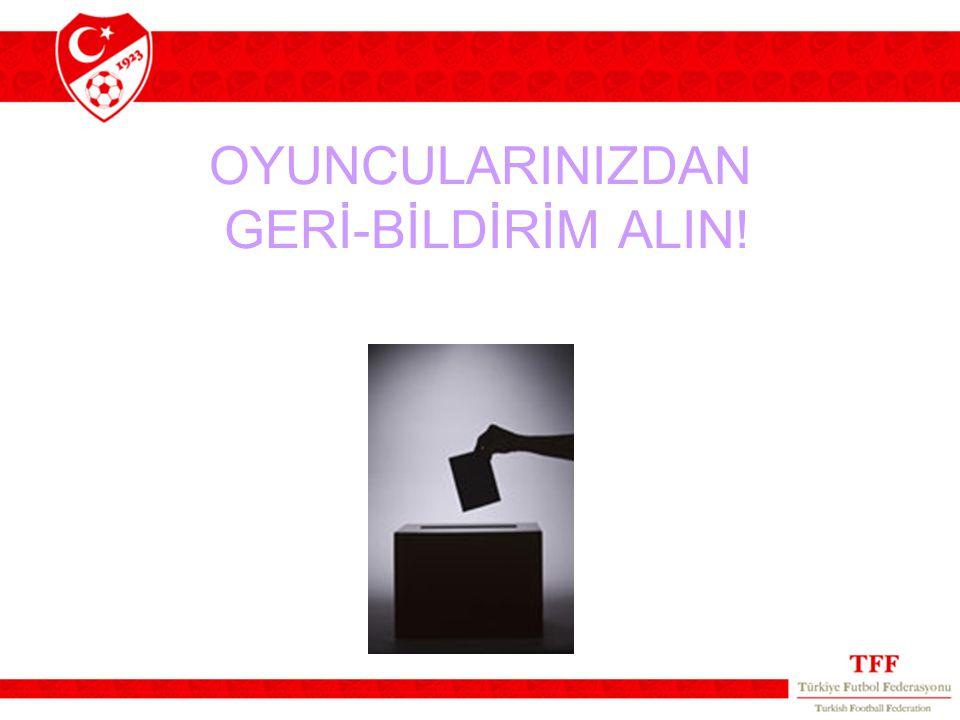 OYUNCULARINIZDAN GERİ-BİLDİRİM ALIN!