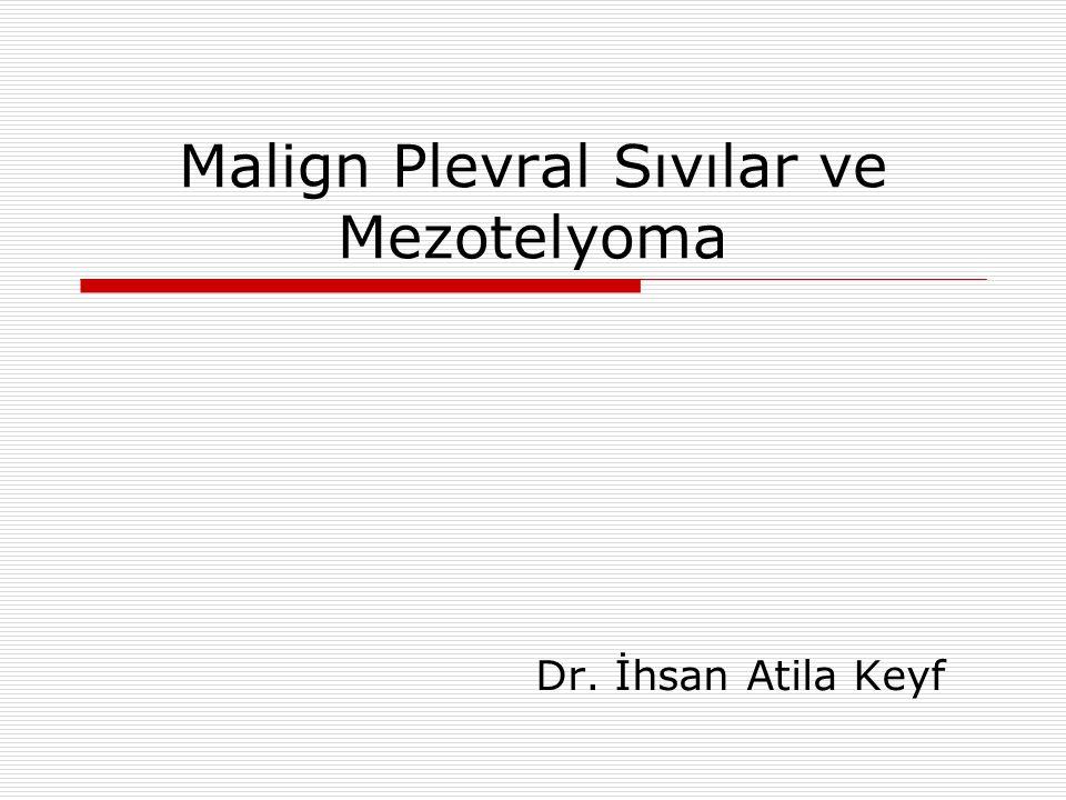 Malign Plevral Sıvılar ve Mezotelyoma