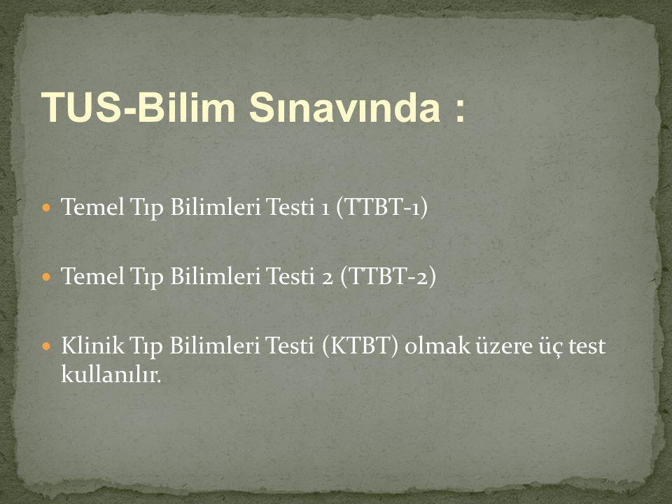 TUS-Bilim Sınavında : Temel Tıp Bilimleri Testi 1 (TTBT-1)