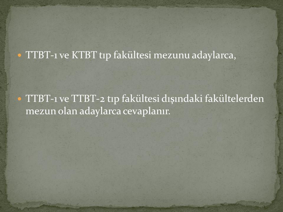 TTBT-1 ve KTBT tıp fakültesi mezunu adaylarca,