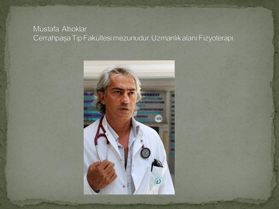 Mustafa Altıoklar Cerrahpaşa Tıp Fakültesi mezunudur