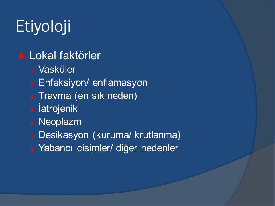 Etiyoloji Lokal faktörler Vasküler Enfeksiyon/ enflamasyon