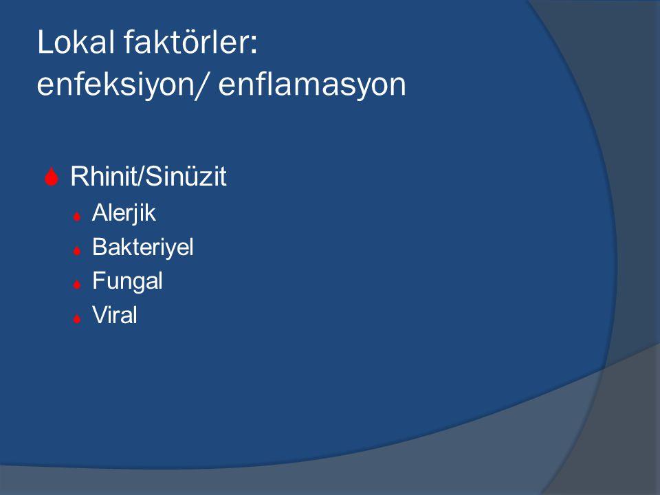 Lokal faktörler: enfeksiyon/ enflamasyon