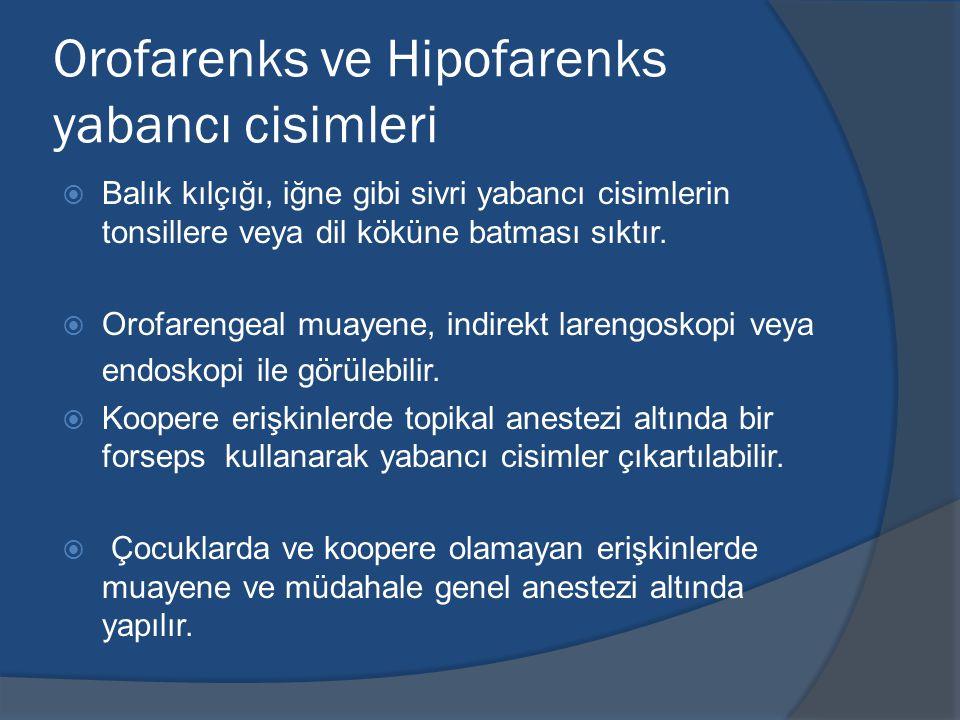 Orofarenks ve Hipofarenks yabancı cisimleri