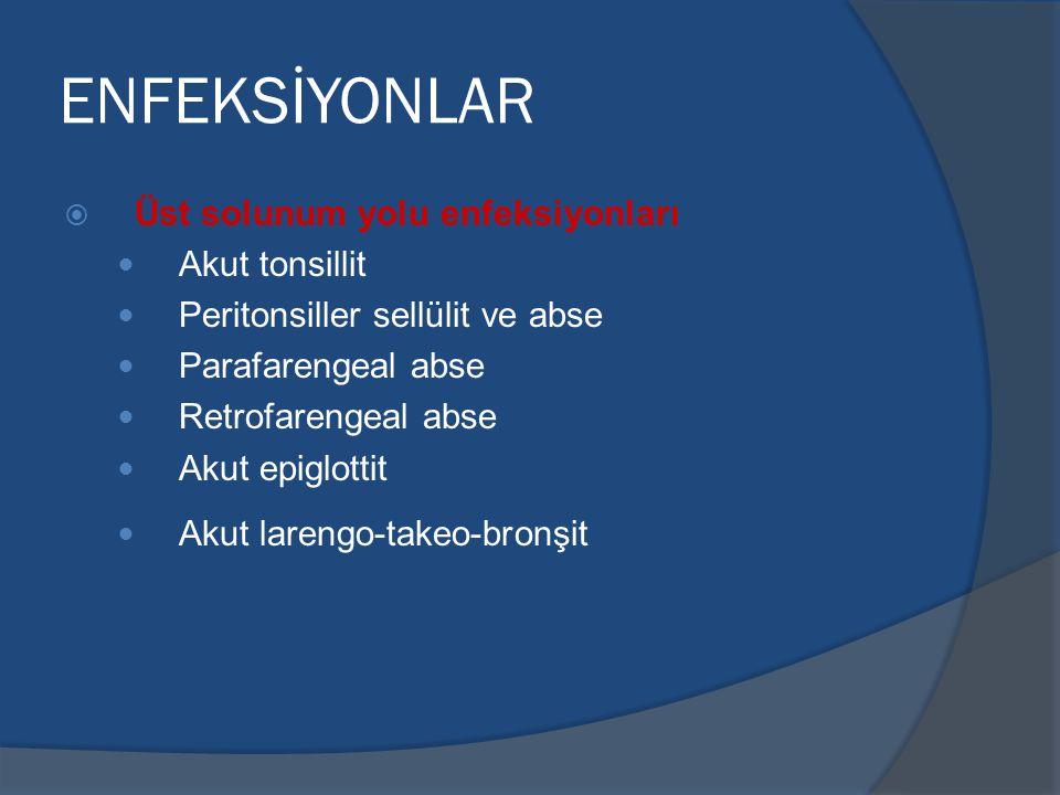 ENFEKSİYONLAR Üst solunum yolu enfeksiyonları Akut tonsillit