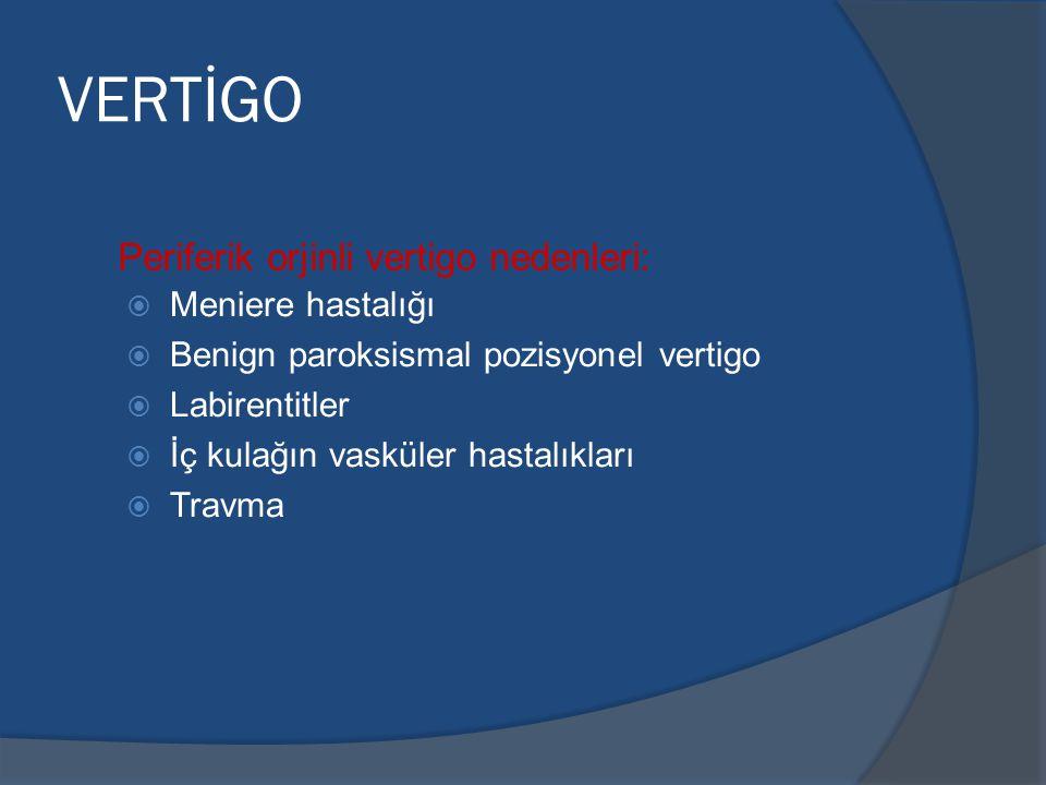 VERTİGO Periferik orjinli vertigo nedenleri: Meniere hastalığı