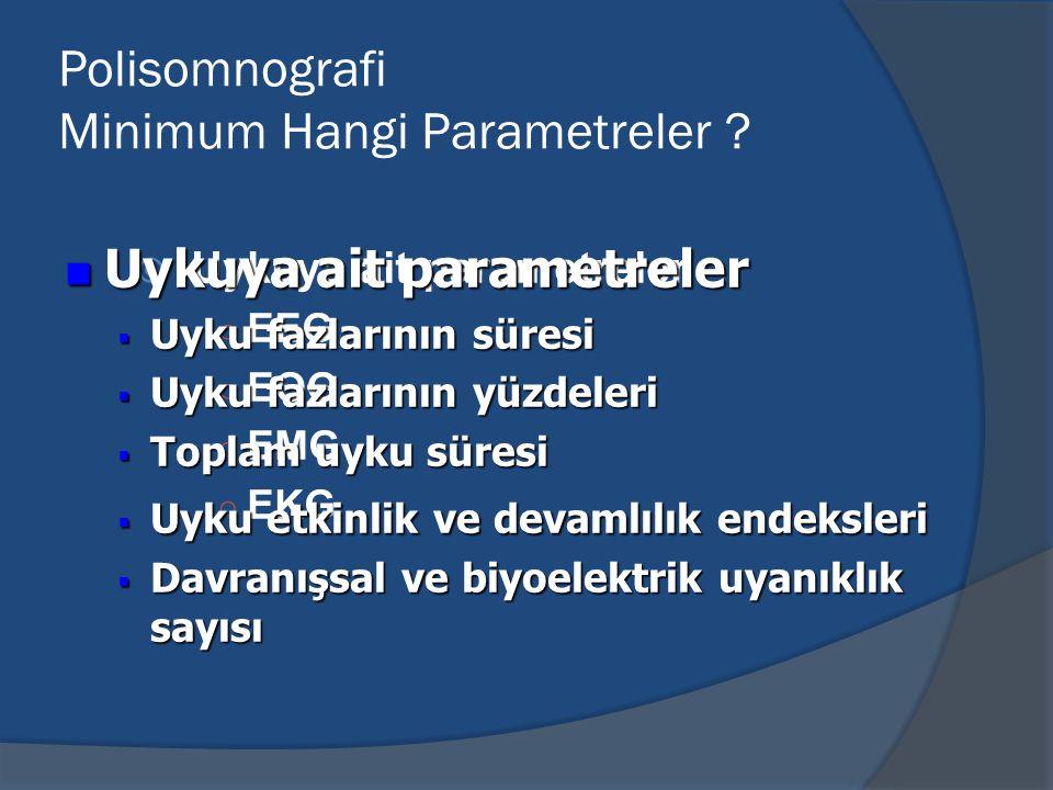 Polisomnografi Minimum Hangi Parametreler
