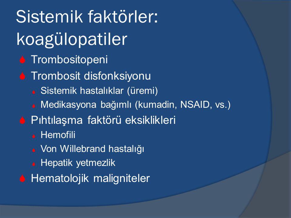 Sistemik faktörler: koagülopatiler