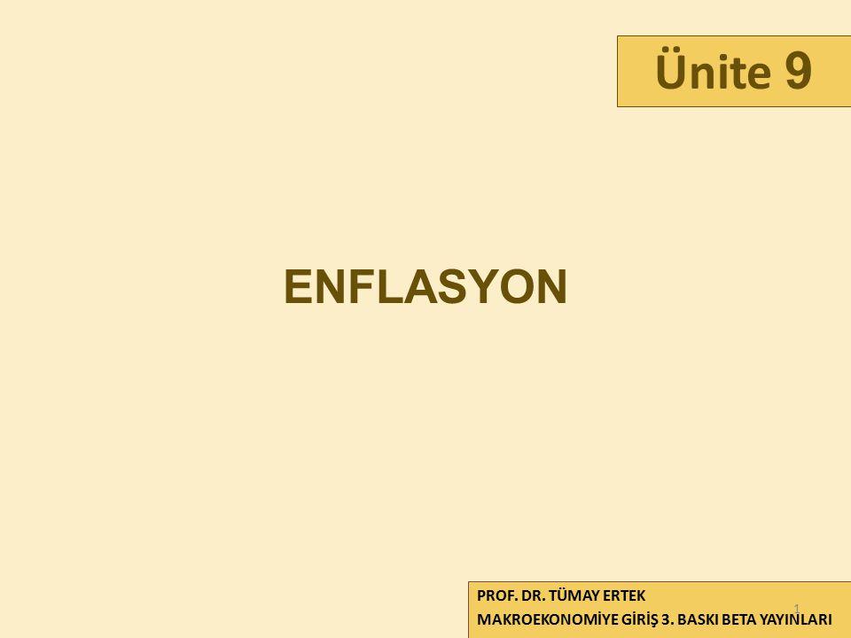 Ünite 9 ENFLASYON PROF. DR. TÜMAY ERTEK