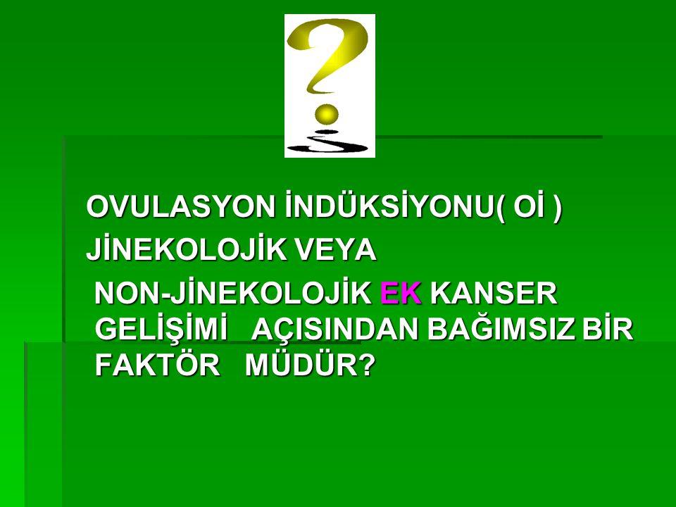 OVULASYON İNDÜKSİYONU( Oİ )