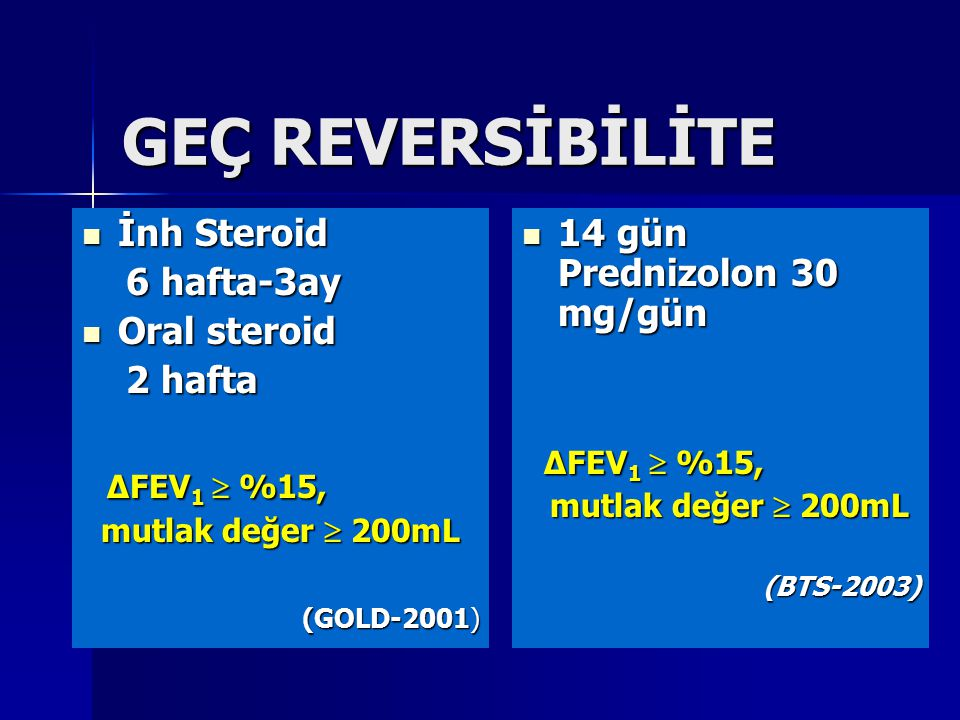 GEÇ REVERSİBİLİTE ΔFEV1  %15, İnh Steroid 6 hafta-3ay Oral steroid