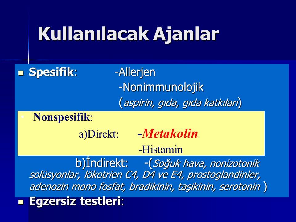 Kullanılacak Ajanlar Spesifik: -Allerjen -Nonimmunolojik