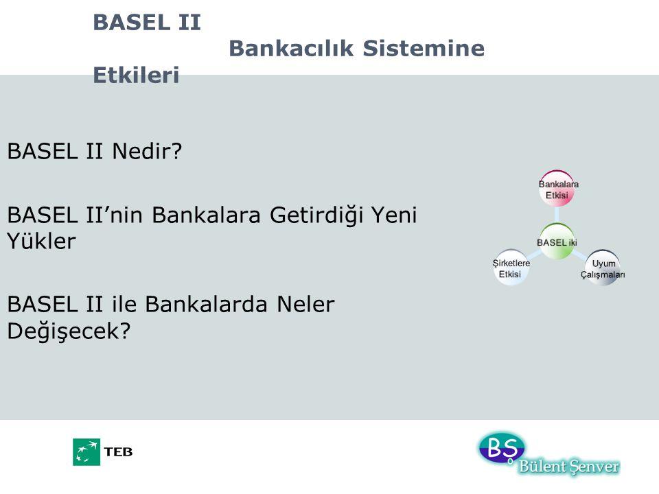 BASEL II Bankacılık Sistemine Etkileri