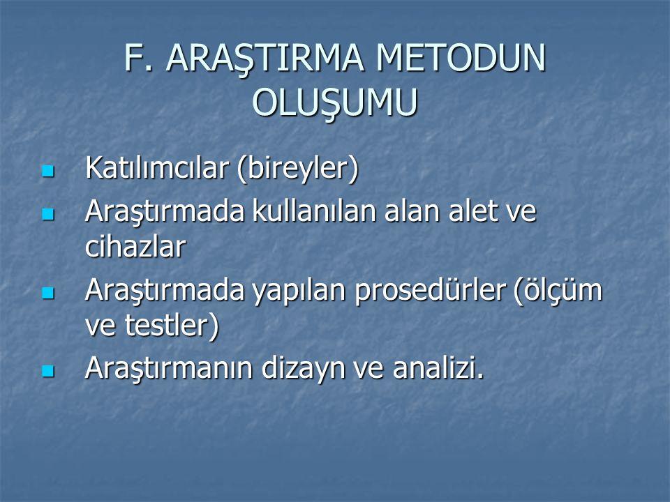 F. ARAŞTIRMA METODUN OLUŞUMU
