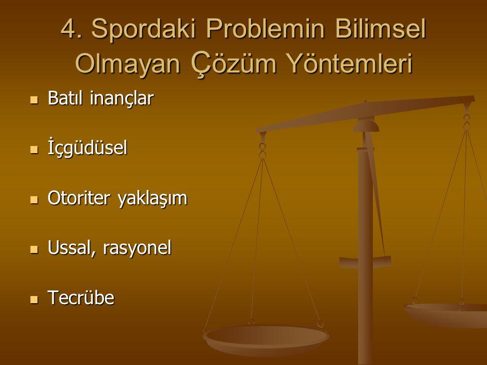 4. Spordaki Problemin Bilimsel Olmayan Çözüm Yöntemleri