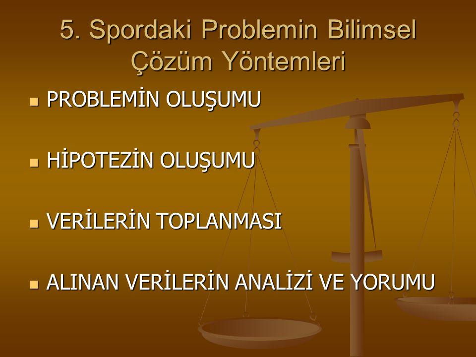 5. Spordaki Problemin Bilimsel Çözüm Yöntemleri