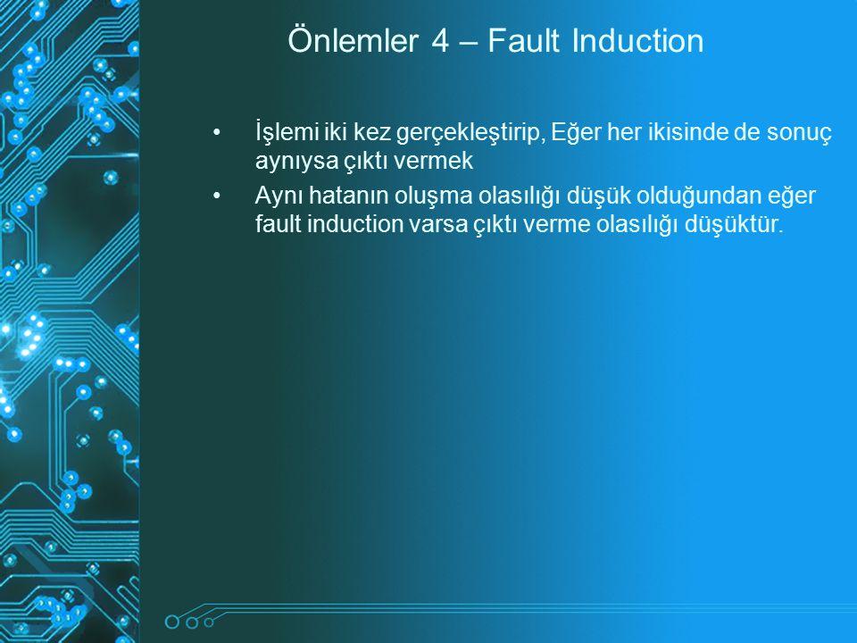 Önlemler 4 – Fault Induction