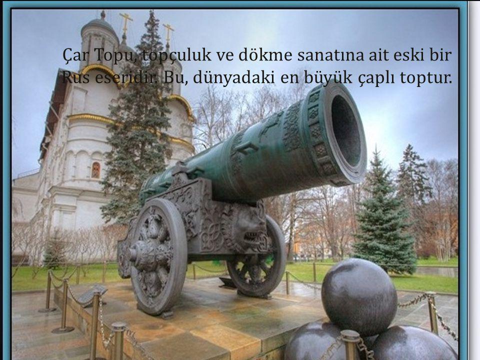 Çar Topu, topçuluk ve dökme sanatına ait eski bir Rus eseridir