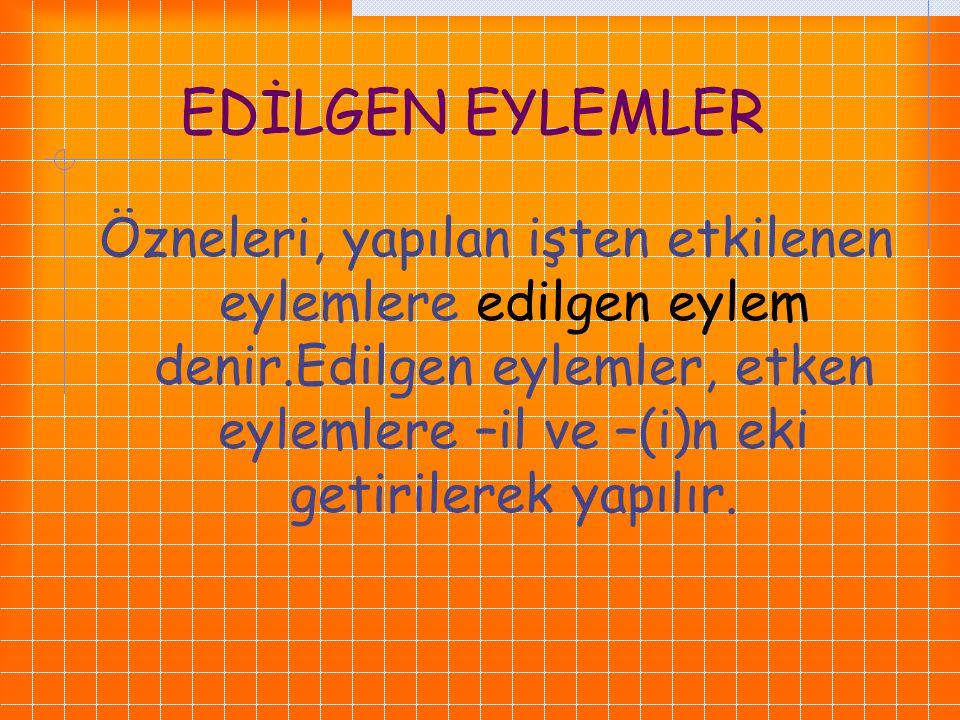 EDİLGEN EYLEMLER