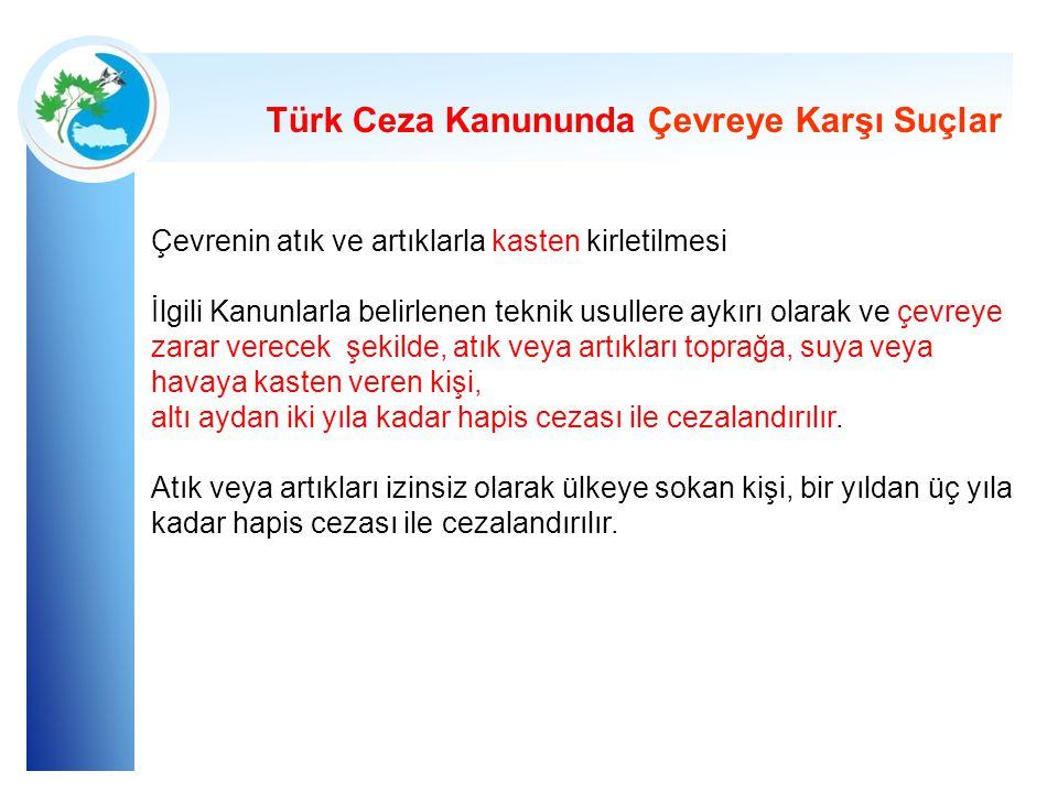 Türk Ceza Kanununda Çevreye Karşı Suçlar
