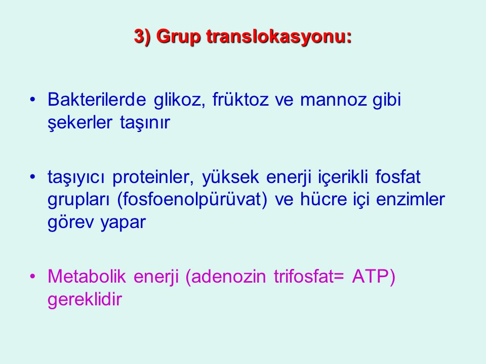 3) Grup translokasyonu: