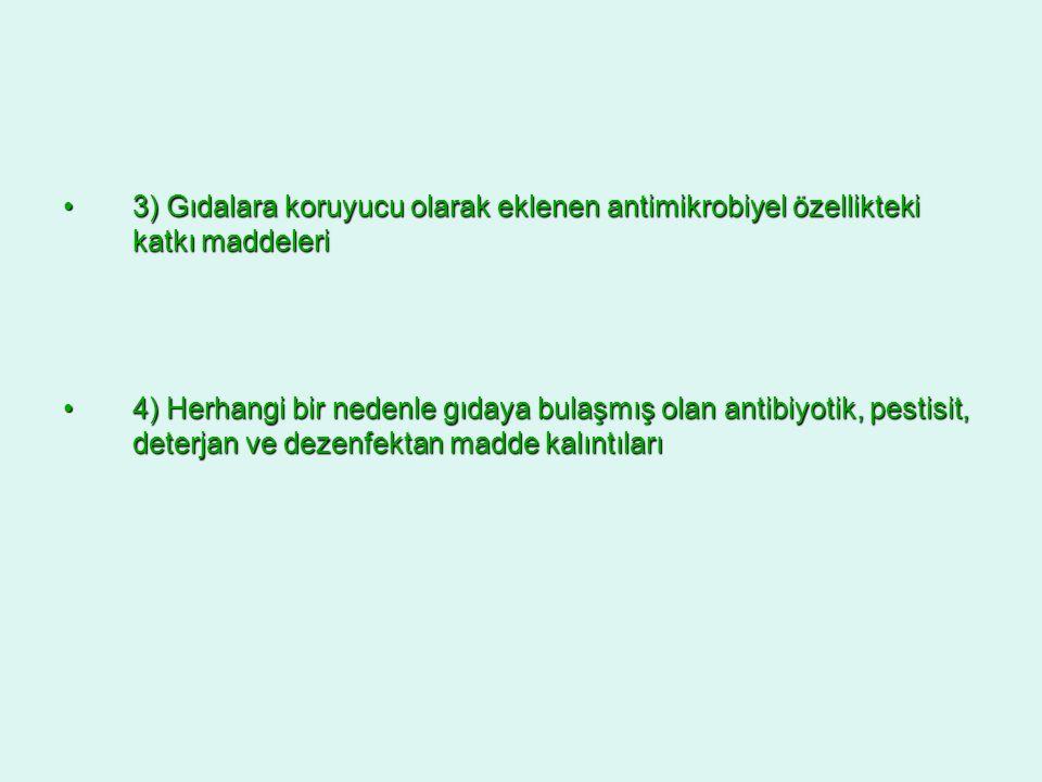 3) Gıdalara koruyucu olarak eklenen antimikrobiyel özellikteki katkı maddeleri