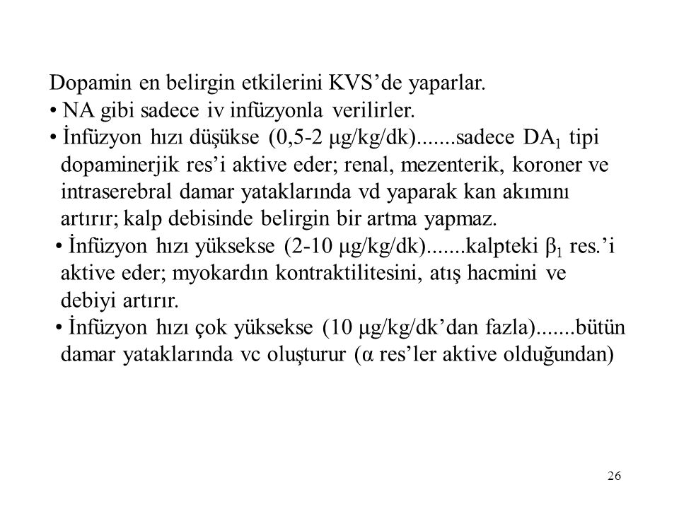 Dopamin en belirgin etkilerini KVS'de yaparlar.